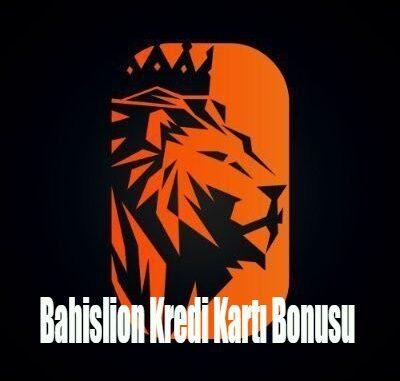 Bahislion Kredi Kartı Bonusu